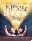 The Prisoners, the Earthquake and the Midnight Song Board Book: A True Story about How God Uses People to Save People Cover Image