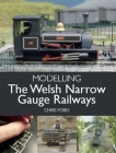 Modelling the Welsh Narrow Gauge Railways Cover Image