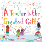 A Teacher Is the Greatest Gift Cover Image