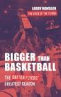 Bigger Than Basketball: The Dayton Flyers' Greatest Season Cover Image