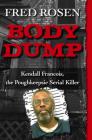 Body Dump: Kendall Francois, the Poughkeepsie Serial Killer Cover Image