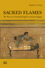 Sacred Flames: The Power of Artificial Light in Ancient Egypt Cover Image