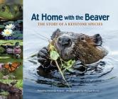 At Home with the Beaver: The Story of a Keystone Species Cover Image