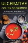 Ulcerative Colitis Cookbook: 40+Tart, Ice-Cream, and Pie recipes for a healthy and balanced Ulcerative Colitis diet Cover Image