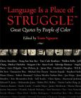 Language Is a Place of Struggle: Great Quotes by People of Color Cover Image
