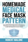 Homemade Medical Face Mask Pattern: Making different DIY protective mask for virus protection at home.How to create an effective one from washable and Cover Image