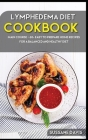 Lymphedema Diet: MAIN COURSE - 60+ Easy to prepare home recipes for a balanced and healthy diet Cover Image