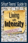 The Smart Teens' Guide to Living with Intensity: How to Get More Out of Life and Learning Cover Image