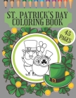 St. Patrick's Day Coloring Book: perfekte gift for preschoolers, kindergarten, toodlers and kids who want to learn more about Irish tradition Cover Image