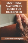 Must-Read Alzheimer's Books For Caregivers: Alzheimer's Daughter: How To Care For An Elderly With Alzheimer'S Cover Image