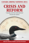 Crisis and Reform: Canada and the International Financial System (Canada Among Nations Series #28) Cover Image