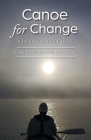 Canoe for Change: A Journey Across Canada Cover Image