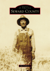 Seward County (Images of America) Cover Image
