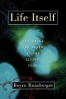 Life Itself: Exploring the Realm of the Living Cell Cover Image
