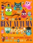 Best Autumn Book for Toddlers: Coloring Books: Activity Books: Autumn Books - Paperback Cover Image