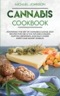 Cannabis Cookbook: Mastering the Art of Cannabis Cuisine. Easy Recipes for CBD & THC infused Candy, Muffin, Brownie and Much More! Sweet Cover Image