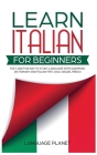 Learn Italian for Beginners: Fast and fun way to study language with grammar, dictionary and Italian tips. Ciao, Grazie, Prego. Cover Image