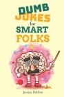 Dumb Jokes for Smart Folks Cover Image
