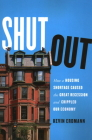 Shut Out: How a Housing Shortage Caused the Great Recession and Crippled Our Economy Cover Image