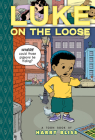 Luke on the Loose: Toon Level 2 (Toon Books) Cover Image