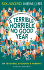A Terrible, Horrible, No Good Year: Hundreds of Stories on the Pandemic Cover Image