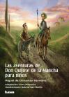 Las aventuras de Don Quijote de la Mancha para niños (La brújula y la veleta) Cover Image