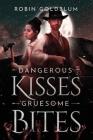 Dangerous Kisses, Gruesome Bites: A Wild West Horror Romance Cover Image