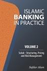 Islamic Banking in Practice, Volume 2: Sukuk Cover Image