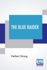 The Blue Raider: A Tale Of Adventure In The Southern Seas Cover Image
