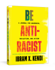 Be Antiracist: A Journal for Awareness, Reflection, and Action Cover Image