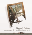 Nature's Nation: American Art and Environment Cover Image
