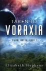 Taken to Voraxia: a SciFi Alien Romance (Xiveri Mates Book 1) Cover Image