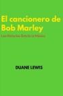 El cancionero de Bob Marley: Las Historias Detrás la Música Cover Image