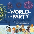 The World is Your Party: Counting One to Ten Festivals from Around the World Cover Image
