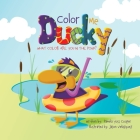 Color Me Ducky: What Color Are You in the Pond? Cover Image