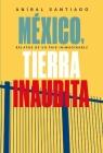 México, tierra inaudita: Relatos de un país inimaginable Cover Image