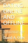 Dating Online and Offline: The Ultimate Dating Guide To Make Hottest Women And Men Say YES! Cover Image
