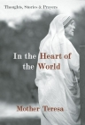 In the Heart of the World: Thoughts, Stories & Prayers Cover Image