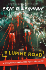 9 Lupine Road: A Supernatural Tale on the Tracks of Kerouac Cover Image