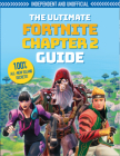 The Fortnite Ultimate Chapter 2 Guide (Independent & Unofficial): Independent and Unofficial Cover Image