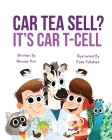 Car Tea Sell? It's CAR T-Cell: A Story About Cancer Immunotherapy for Children Cover Image