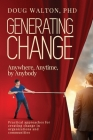 Generating Change: Anytime, Anywhere, by Anybody Cover Image