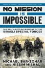 No Mission Is Impossible: The Death-Defying Missions of the Israeli Special Forces Cover Image