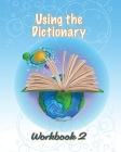 Using the Dictionary: Workbook 2 Cover Image