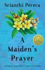 A Maiden's Prayer: A Family Story Set in 1970s Sri Lanka Cover Image