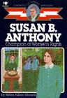 Susan B. Anthony: Champion of Women's Rights (Childhood of Famous Americans) Cover Image