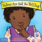 Voices Are Not for Yelling (Best Behavior® Board Book Series) Cover Image