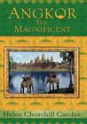 Angkor the Magnificent - The Wonder City of Ancient Cambodia Cover Image