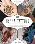 DIY Henna Tattoos: Learn Decorative Patterns, Draw Modern Designs and Create Everyday Body Art Cover Image