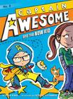 Captain Awesome and the New Kid Cover Image
